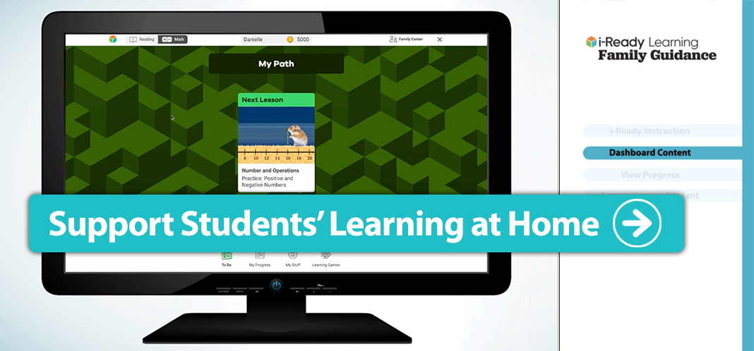Support Student's Learning at Home and i-Ready Student Dashboard.